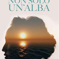 Non solo un'alba | Chiara Cruciani