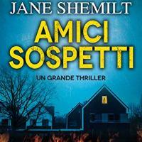 """Recensione """"Amici sospetti"""" di Jane Shemilt"""