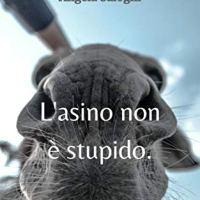"""Recensione """"L'asino non è stupido"""" di Angela Salogni"""