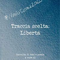 #ilmiotema2020 | Traccia scelta: Libertà a cura di Francesca Zorzetto