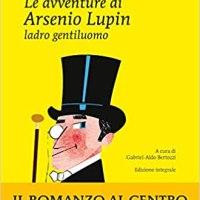 """Recensione """"Il ladro gentiluomo"""" Maurice Leblanc Vol. 1 Le avventure di Arsenio Lupin"""