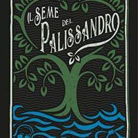 """Recensione """"Il seme del Palissandro"""" di Massimo Rozzoni"""