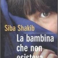 """Recensione """"La bambina che non esisteva"""" di Siba Shakib"""