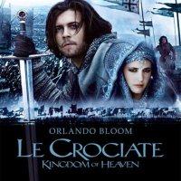"""Le Crociate - Kingdom of Heaven"" (2005) di Ridley Scott"